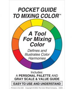 Pocket Guide to Mixing Colour - Defines and Illustrates Colour Harmonies